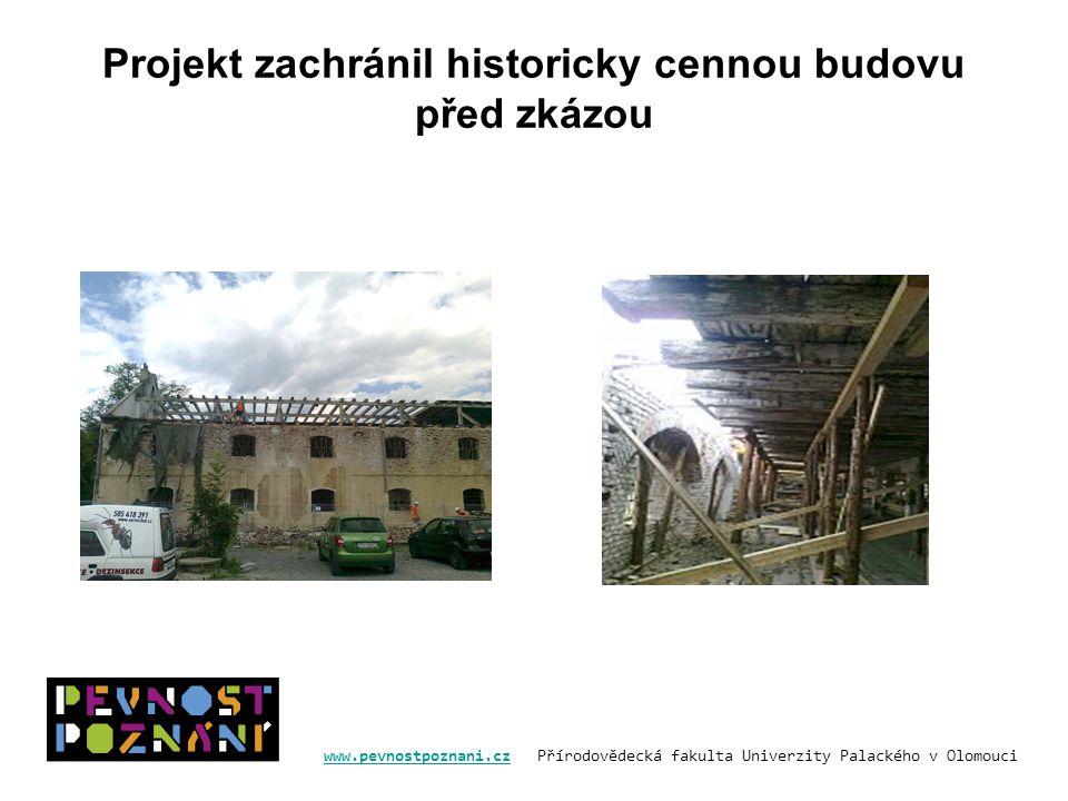 www.pevnostpoznani.czwww.pevnostpoznani.cz Přírodovědecká fakulta Univerzity Palackého v Olomouci Projekt zachránil historicky cennou budovu před zkázou