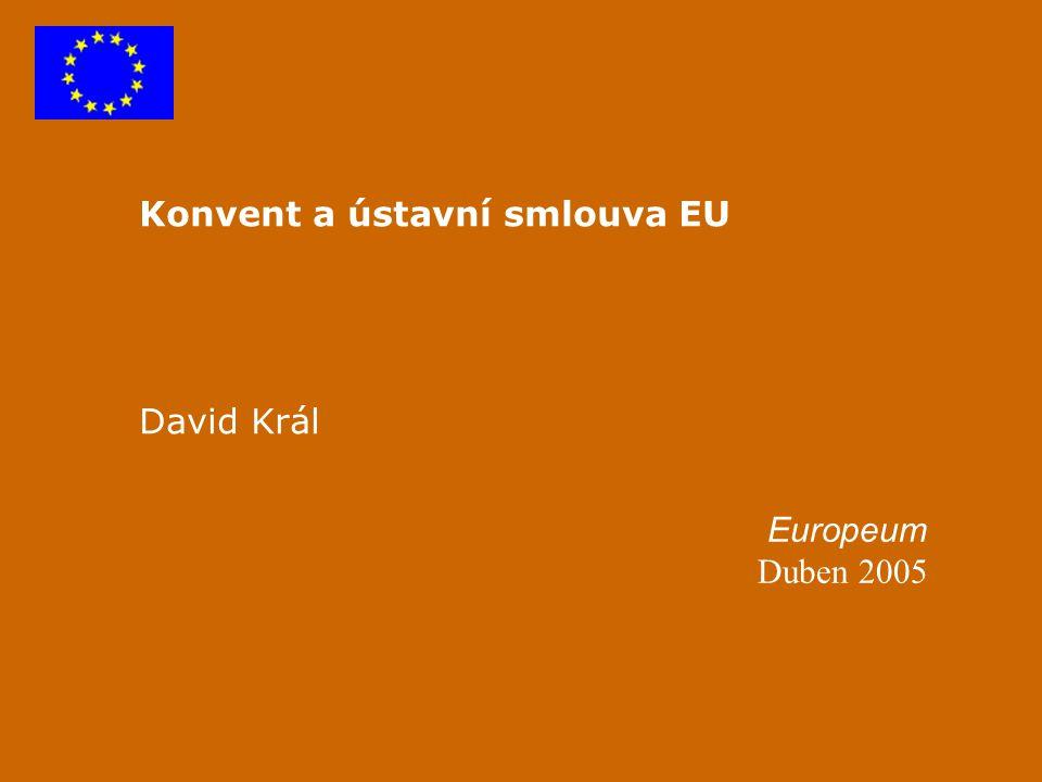 Smlouva zakládající Ústavu pro Evropu - instituce Smlouva z Nice - změny institucí pro rozšíření z 15 na 25 členských států (Komise, EP, hlasování v Radě) ústavní smlouva - snaha institucionálně posílit vnější akceschopnost EU, přiblížit instituce občanům EU institucím věnována možná až příliš velká pozornost neochota vytvářet nové instituce (Kongres)