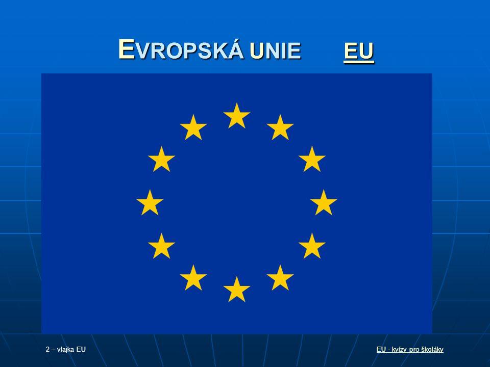E VROPSKÁ UNIE EU EU 2 – vlajka EUEU - kvízy pro školáky