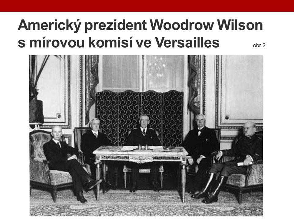Americký prezident Woodrow Wilson s mírovou komisí ve Versailles obr. 2