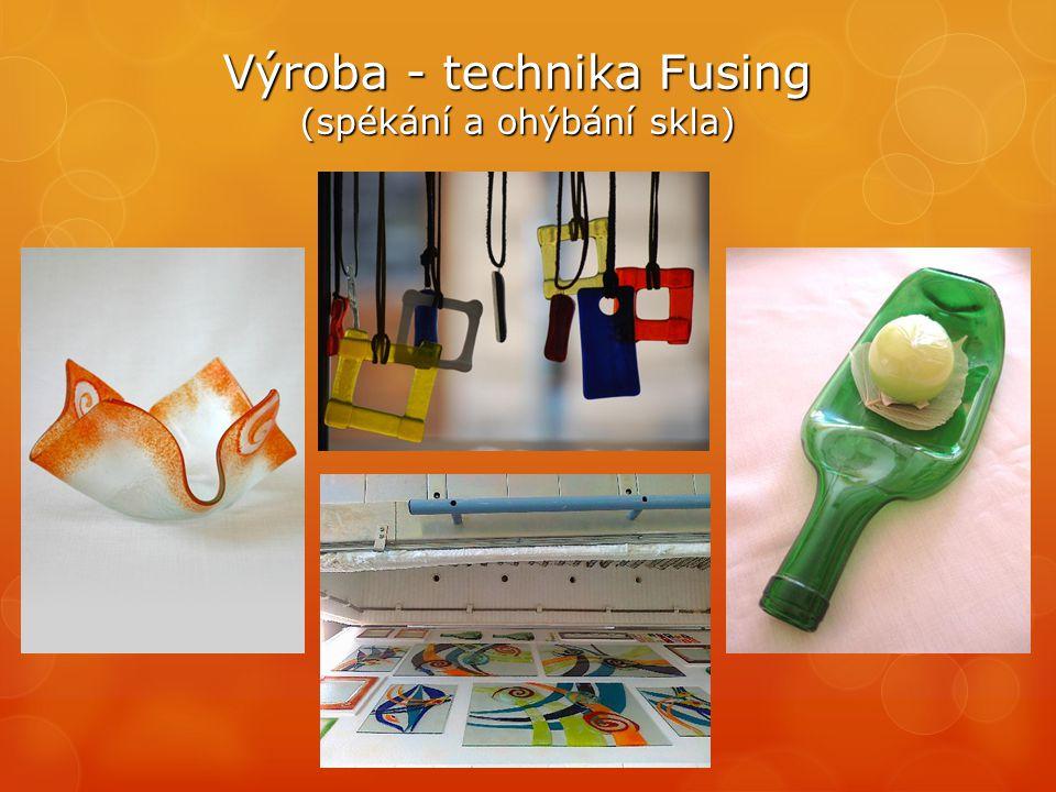 Výroba - technika Fusing (spékání a ohýbání skla)