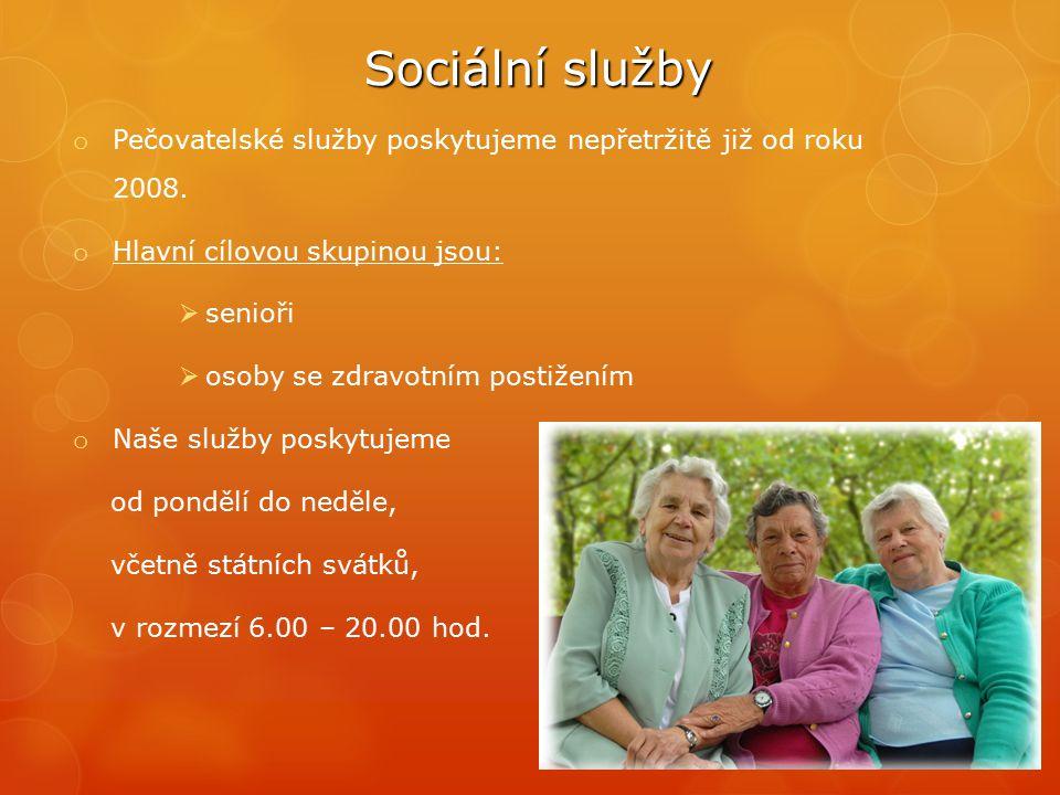 Sociální služby o Pečovatelské služby poskytujeme nepřetržitě již od roku 2008. o Hlavní cílovou skupinou jsou:  senioři  osoby se zdravotním postiž