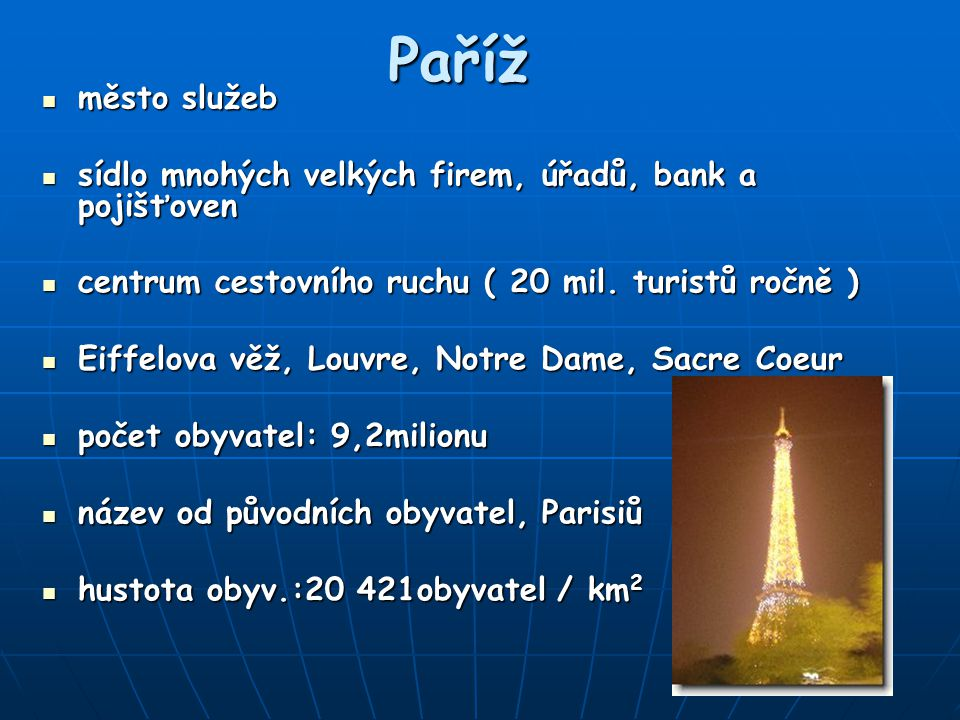 Sídla Správní členění: 22 krajů, 96 departmentů Správní členění: 22 krajů, 96 departmentů Hlavní město: Paříž (2,5 mil. obyv.) Hlavní město: Paříž (2,