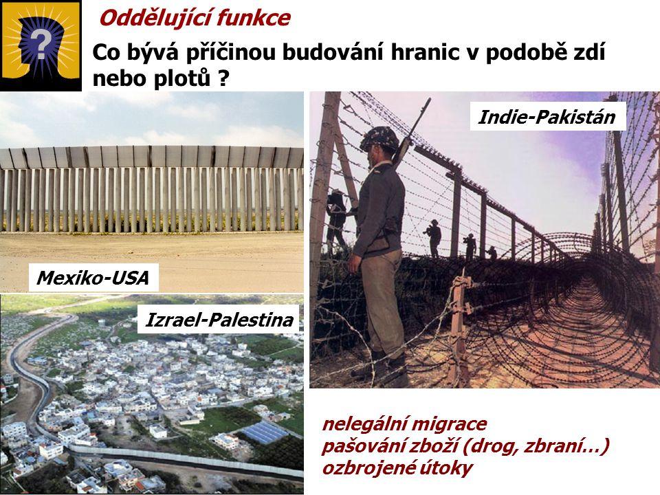 Co bývá příčinou budování hranic v podobě zdí nebo plotů ? nelegální migrace pašování zboží (drog, zbraní…) ozbrojené útoky Oddělující funkce Mexiko-U