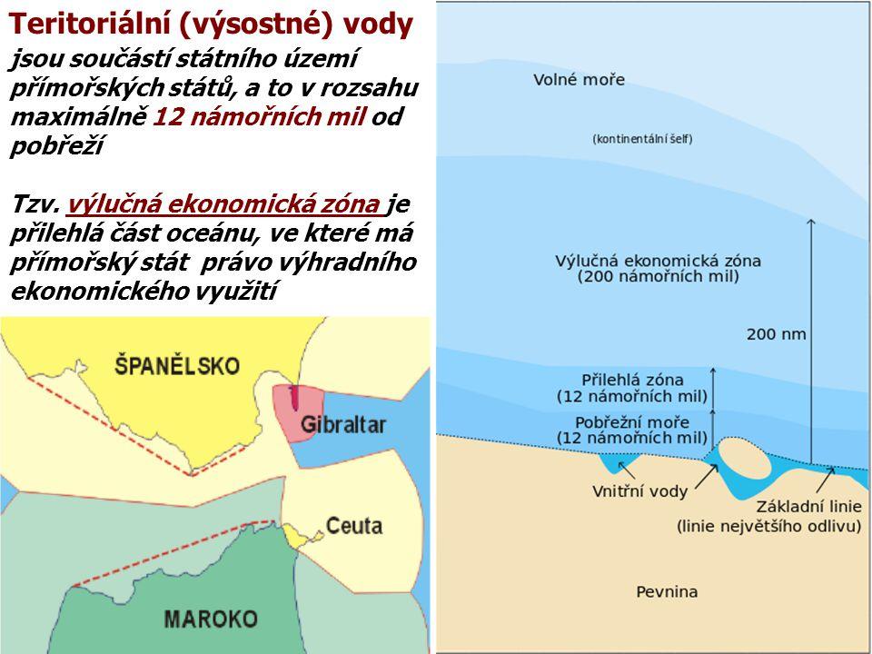 Teritoriální (výsostné) vody jsou součástí státního území přímořských států, a to v rozsahu maximálně 12 námořních mil od pobřeží Tzv. výlučná ekonomi