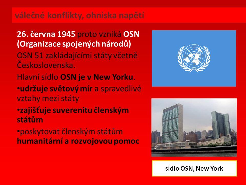 1949 vzniká NATO = reakce na vznik socialistických států, jestliže bude jeden stát NATO napaden, ostatní mu přijdou na pomoc 1955 vzniká Varšavská smlouva = reakce na vznik NATO, členy jsou socialistické státy pod taktovkou SSSR válečné konflikty, ohniska napětí