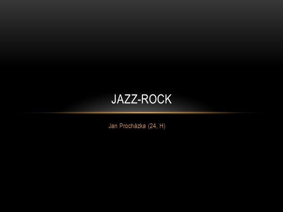 Jan Procházka (24, H) JAZZ-ROCK
