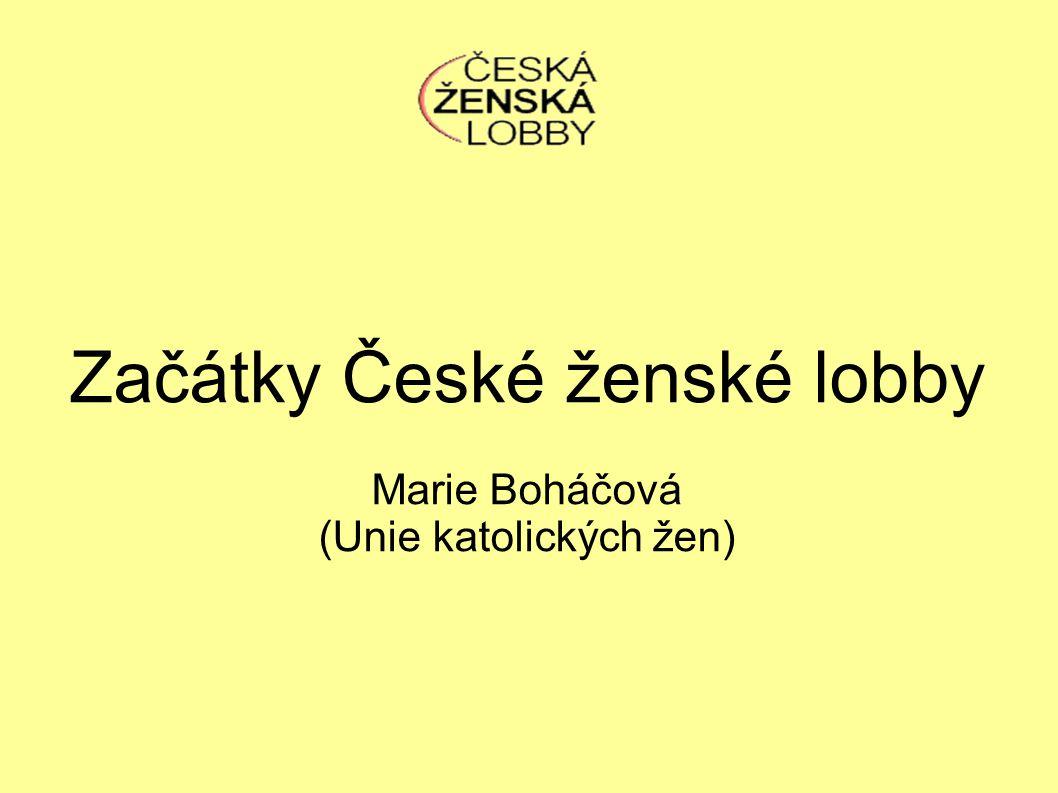 Začátky České ženské lobby Marie Boháčová (Unie katolických žen)