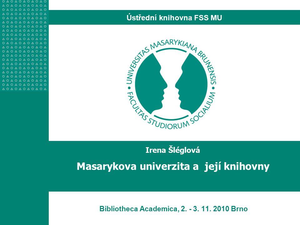 Ústřední knihovna FSS MU Bibliotheca Academica, 2.