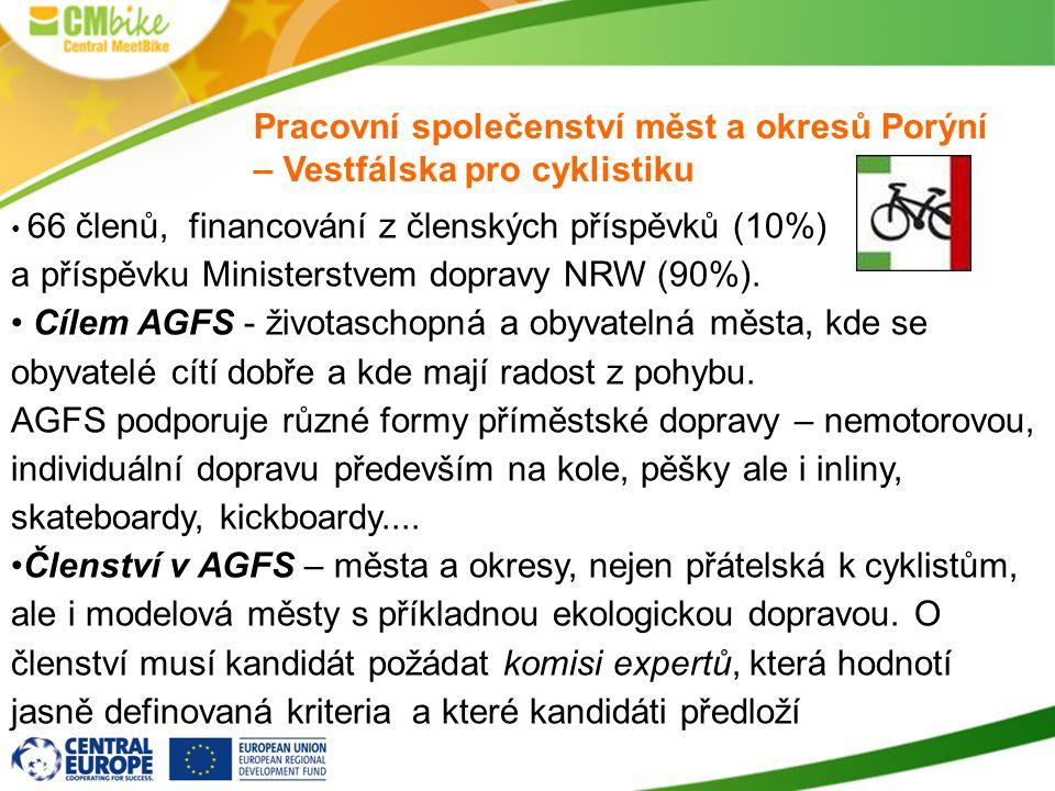 Pracovní společenství měst a okresů Porýní – Vestfálska pro cyklistiku 66 členů, financování z členských příspěvků (10%) a příspěvku Ministerstvem dop