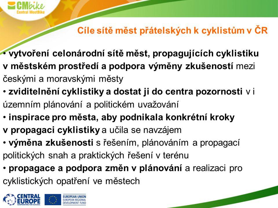 Cíle sítě měst přátelských k cyklistům v ČR vytvoření celonárodní sítě měst, propagujících cyklistiku v městském prostředí a podpora výměny zkušeností mezi českými a moravskými městy zviditelnění cyklistiky a dostat ji do centra pozornosti v i územním plánování a politickém uvažování inspirace pro města, aby podnikala konkrétní kroky v propagaci cyklistiky a učila se navzájem výměna zkušenosti s řešením, plánováním a propagací politických snah a praktických řešení v terénu propagace a podpora změn v plánování a realizaci pro cyklistických opatření ve městech