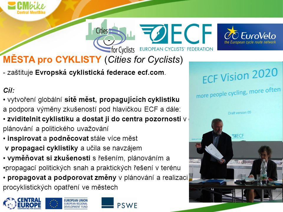 MĚSTA pro CYKLISTY Výhody členství výměna zkušeností mezi městy účast na sérii konferencí Velo-city formou bezplatné účasti.
