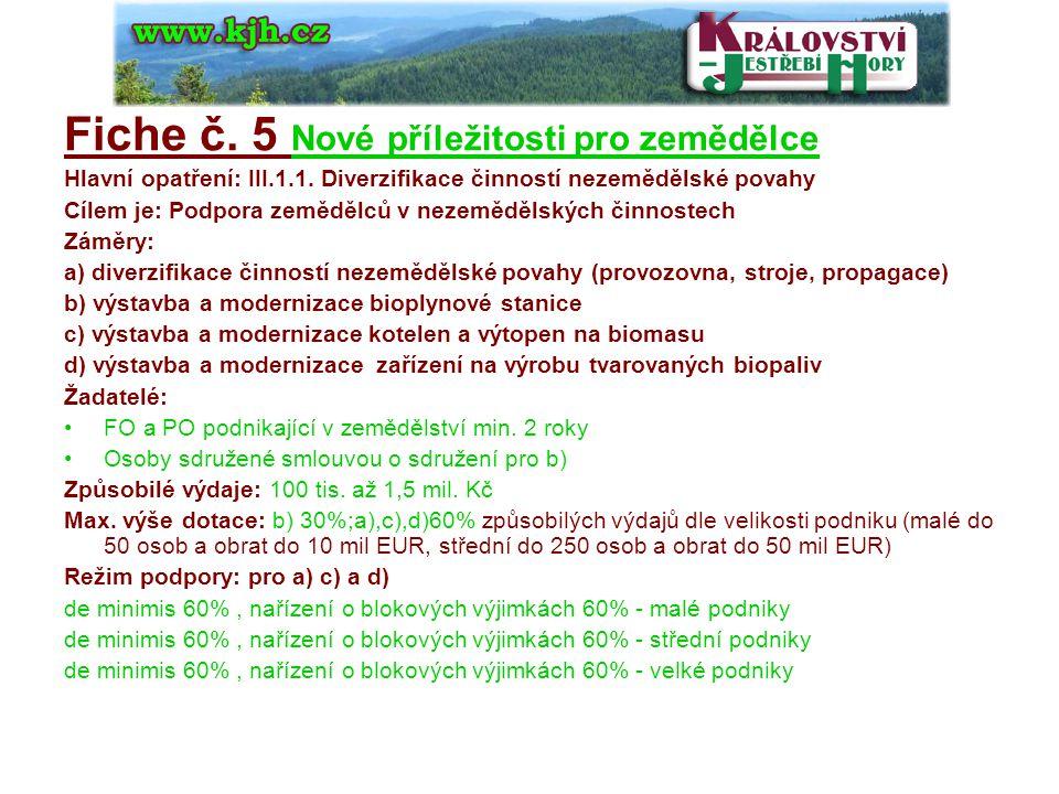 Fiche č. 5 Nové příležitosti pro zemědělce Hlavní opatření: III.1.1.