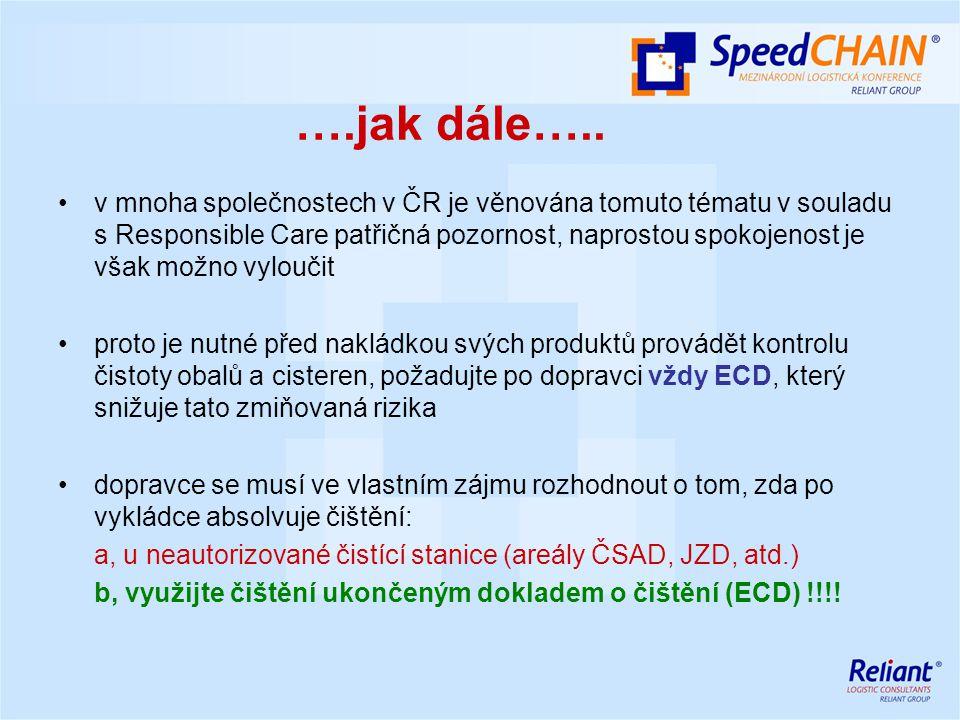….jak dále….. v mnoha společnostech v ČR je věnována tomuto tématu v souladu s Responsible Care patřičná pozornost, naprostou spokojenost je však možn