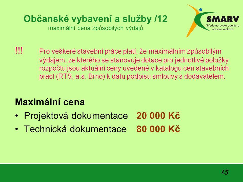 15 Občanské vybavení a služby /12 maximální cena způsobilých výdajů !!! Pro veškeré stavební práce platí, že maximálním způsobilým výdajem, ze kterého