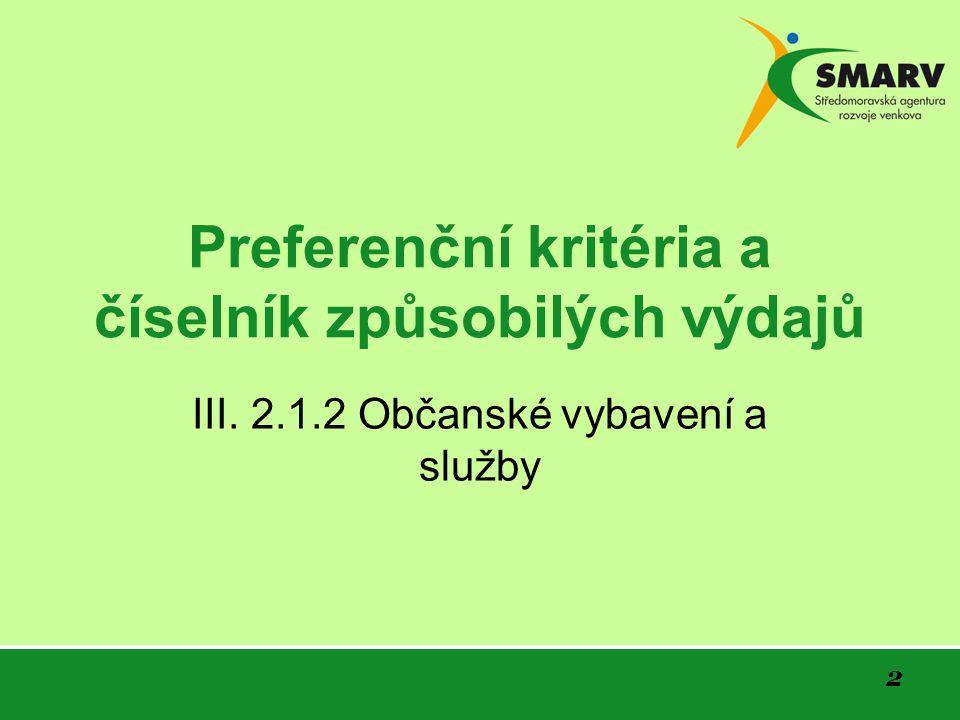 2 Preferenční kritéria a číselník způsobilých výdajů III. 2.1.2 Občanské vybavení a služby