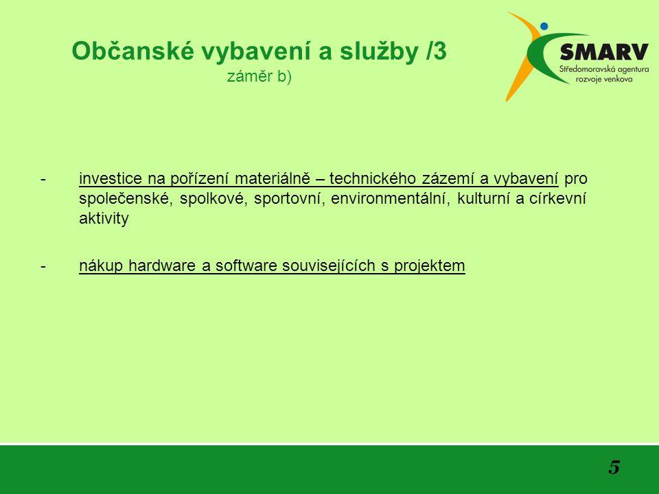 5 Občanské vybavení a služby /3 záměr b) -investice na pořízení materiálně – technického zázemí a vybavení pro společenské, spolkové, sportovní, envir