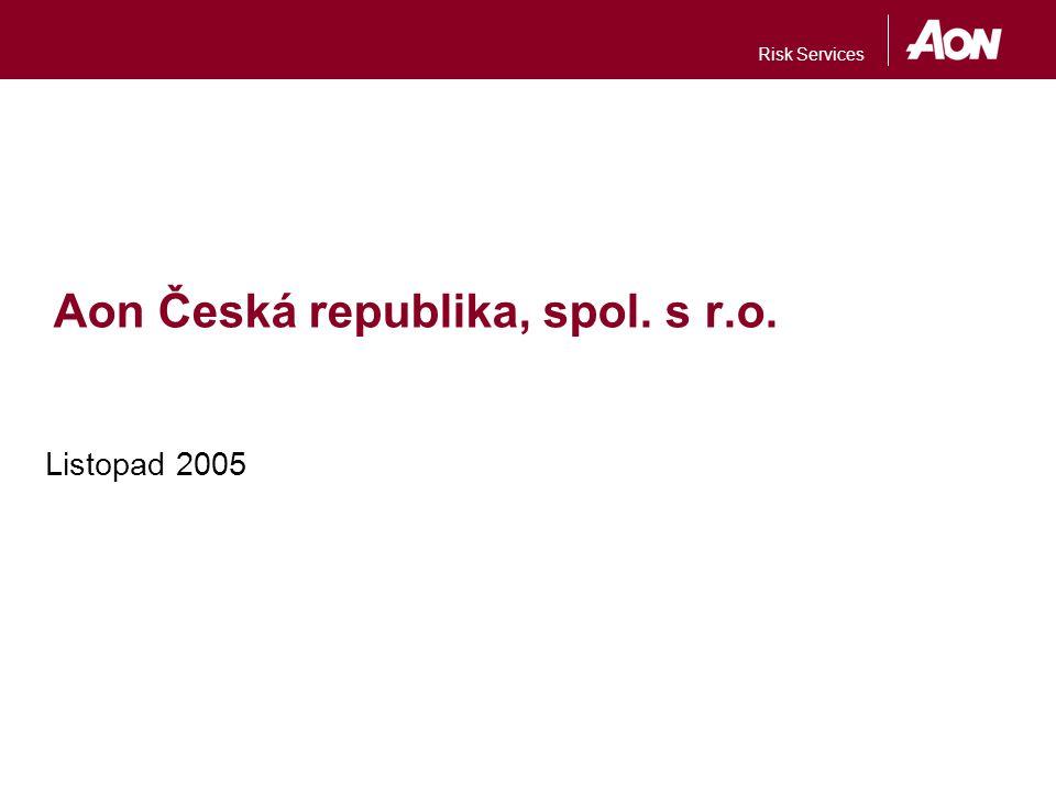 Risk Services Aon Česká republika, spol. s r.o. Listopad 2005