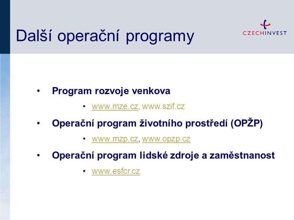 Další operační programy Program rozvoje venkova www.mze.cz, www.szif.czwww.mze.cz Operační program životního prostředí (OPŽP) www.mzp.cz, www.opzp.czwww.mzp.czwww.opzp.cz Operační program lidské zdroje a zaměstnanost www.esfcr.cz