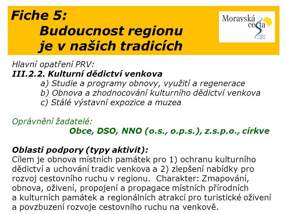 Fiche 5: Budoucnost regionu je v našich tradicích Hlavní opatření PRV: III.2.2.