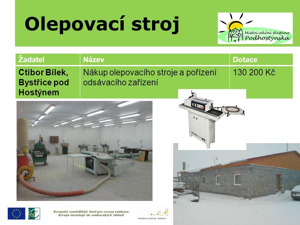 Olepovací stroj ŽadatelNázevDotace Ctibor Bílek, Bystřice pod Hostýnem Nákup olepovacího stroje a pořízení odsávacího zařízení 130 200 Kč