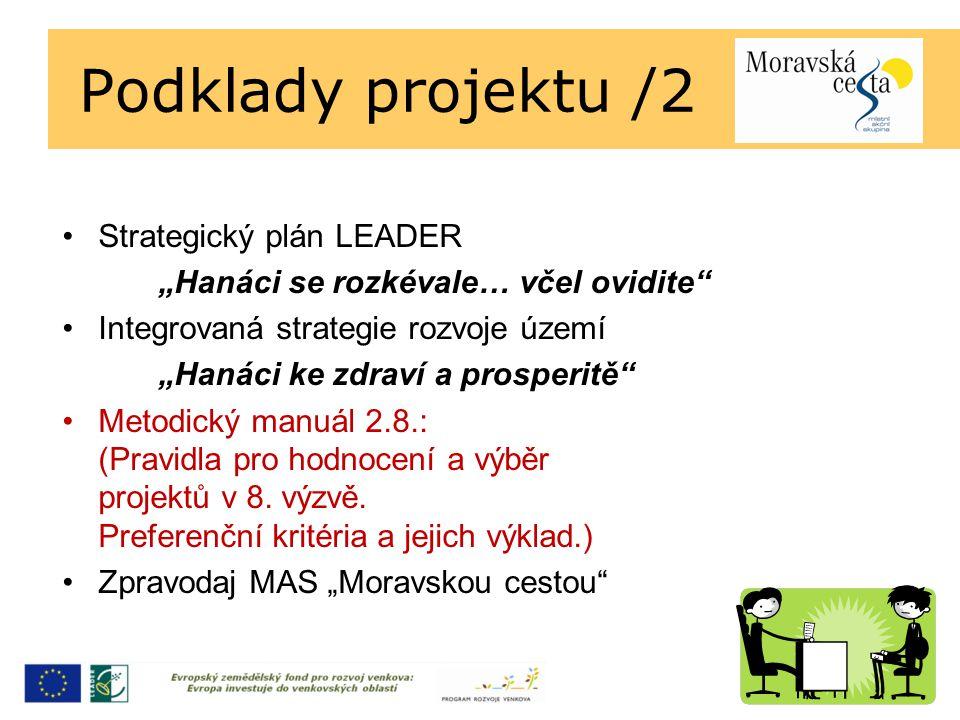 """Podklady projektu /2 Strategický plán LEADER """"Hanáci se rozkévale… včel ovidite Integrovaná strategie rozvoje území """"Hanáci ke zdraví a prosperitě Metodický manuál 2.8.: (Pravidla pro hodnocení a výběr projektů v 8."""