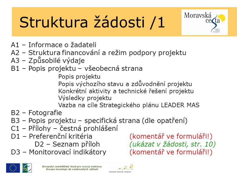 Struktura žádosti /1 A1 – Informace o žadateli A2 – Struktura financování a režim podpory projektu A3 – Způsobilé výdaje B1 – Popis projektu – všeobec