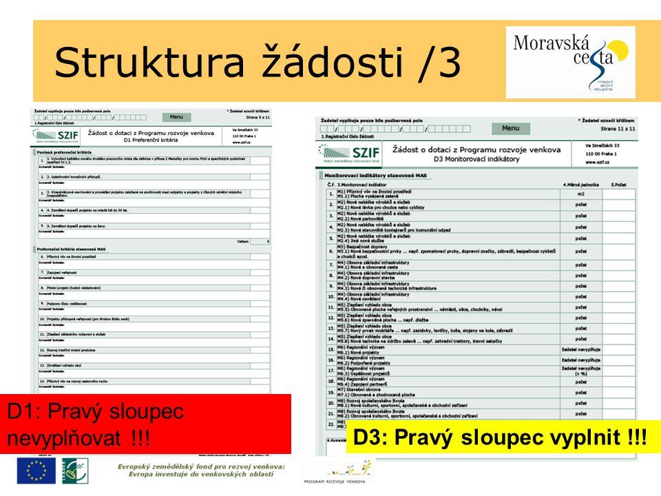 Struktura žádosti /3 D1: Pravý sloupec nevyplňovat !!! D3: Pravý sloupec vyplnit !!!