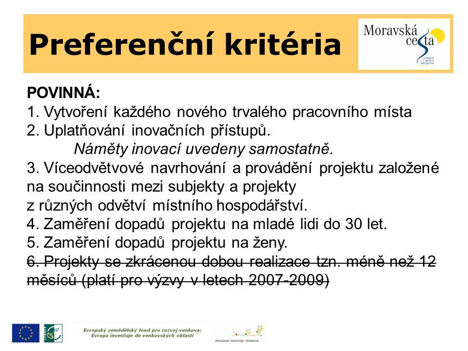 Preferenční kritéria POVINNÁ: 1. Vytvoření každého nového trvalého pracovního místa 2. Uplatňování inovačních přístupů. Náměty inovací uvedeny samosta