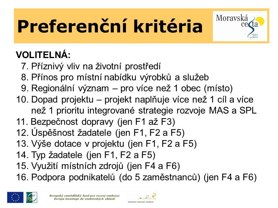 Preferenční kritéria VOLITELNÁ: 7. Příznivý vliv na životní prostředí 8. Přínos pro místní nabídku výrobků a služeb 9. Regionální význam – pro více ne