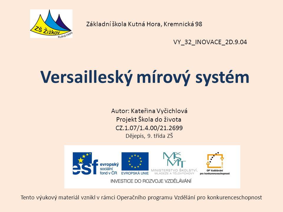 VY_32_INOVACE_2D.9.04 Autor: Kateřina Vyčichlová Projekt Škola do života CZ.1.07/1.4.00/21.2699 Dějepis, 9.
