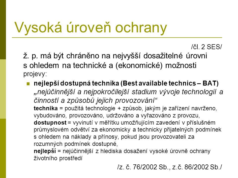 Vysoká úroveň ochrany /čl. 2 SES/ ž. p.