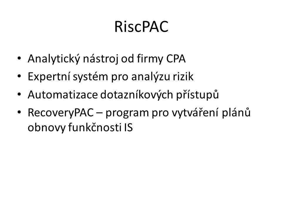 RiscPAC Analytický nástroj od firmy CPA Expertní systém pro analýzu rizik Automatizace dotazníkových přístupů RecoveryPAC – program pro vytváření plánů obnovy funkčnosti IS