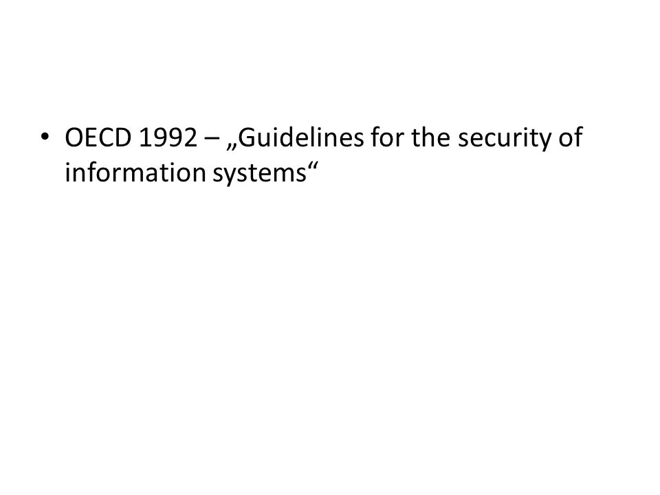 "OECD 1992 – ""Guidelines for the security of information systems"""