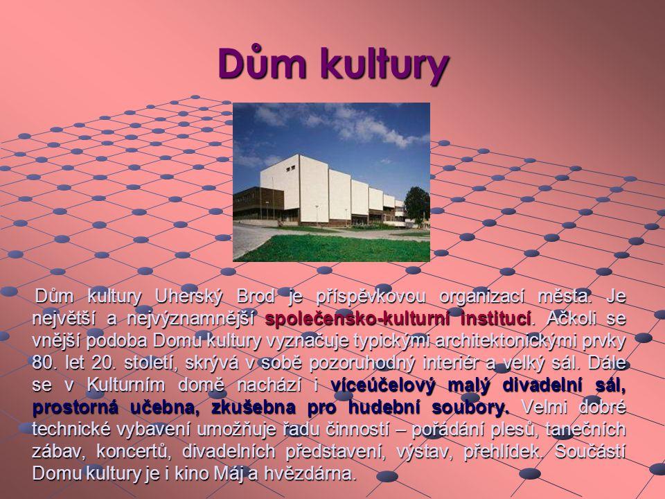 Dům kultury Dům kultury Uherský Brod je příspěvkovou organizací města. Je největší a nejvýznamnější společensko-kulturní institucí. Ačkoli se vnější p