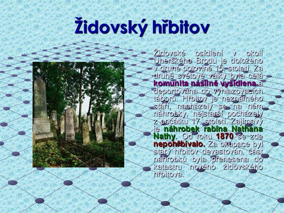 Židovský hřbitov Židovské osídlení v okolí Uherského Brodu je doloženo v druhé polovině 15. století. Za druhé světové války byla celá komunita násilně