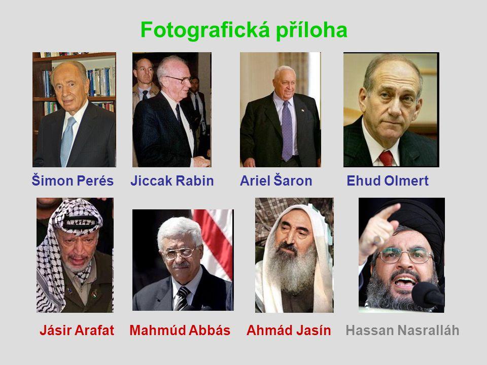 Fotografická příloha Šimon PerésJiccak RabinAriel ŠaronEhud Olmert Jásir ArafatMahmúd AbbásAhmád JasínHassan Nasralláh