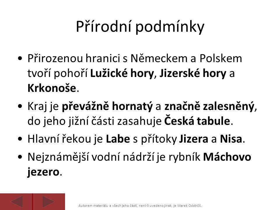 Autorem materiálu a všech jeho částí, není-li uvedeno jinak, je Marek Odstrčil. Přírodní podmínky Přirozenou hranici s Německem a Polskem tvoří pohoří