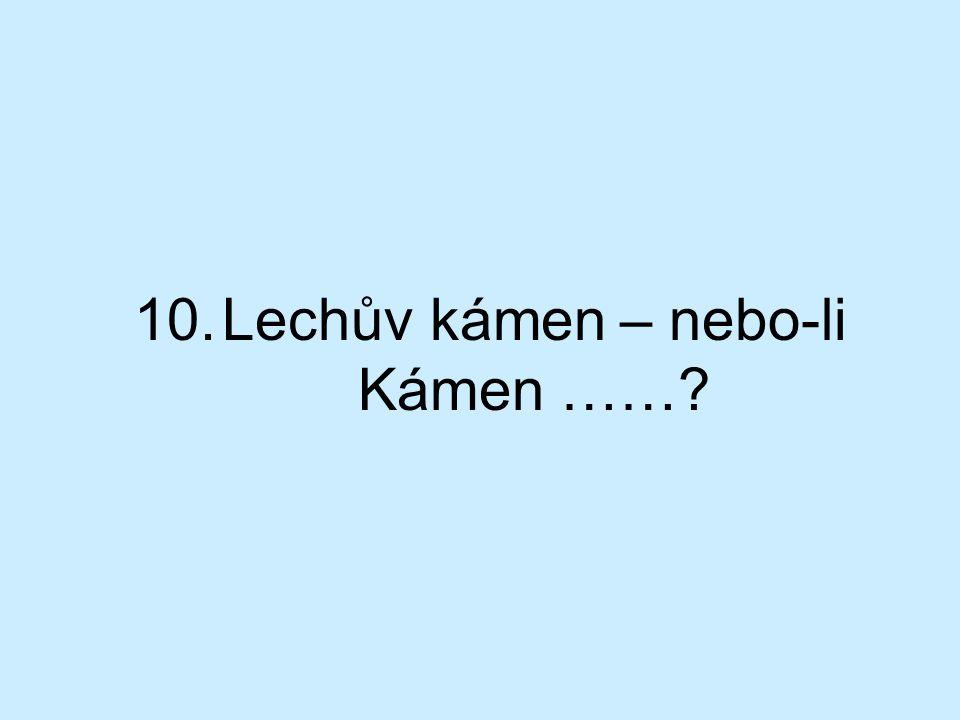 10.Lechův kámen – nebo-li Kámen ……?