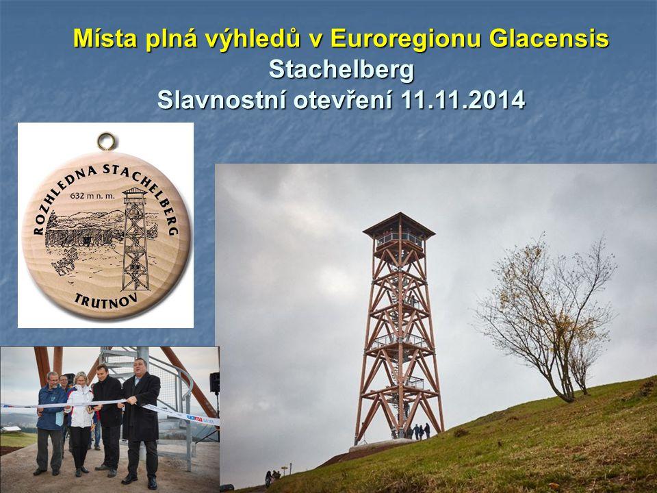 Místa plná výhledů v Euroregionu Glacensis Stachelberg Slavnostní otevření 11.11.2014