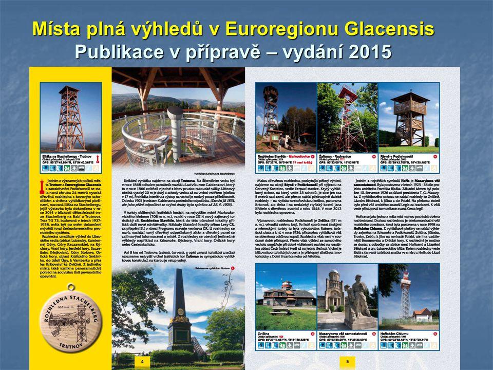 Místa plná výhledů v Euroregionu Glacensis Publikace v přípravě – vydání 2015