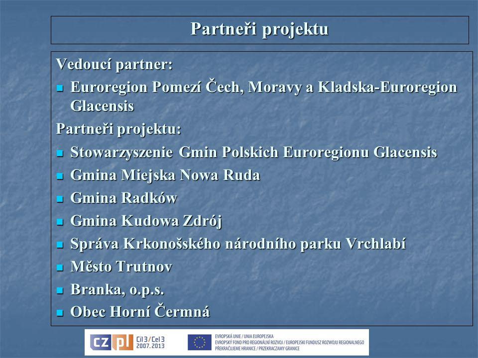 Partneři projektu Vedoucí partner: Euroregion Pomezí Čech, Moravy a Kladska-Euroregion Glacensis Euroregion Pomezí Čech, Moravy a Kladska-Euroregion G
