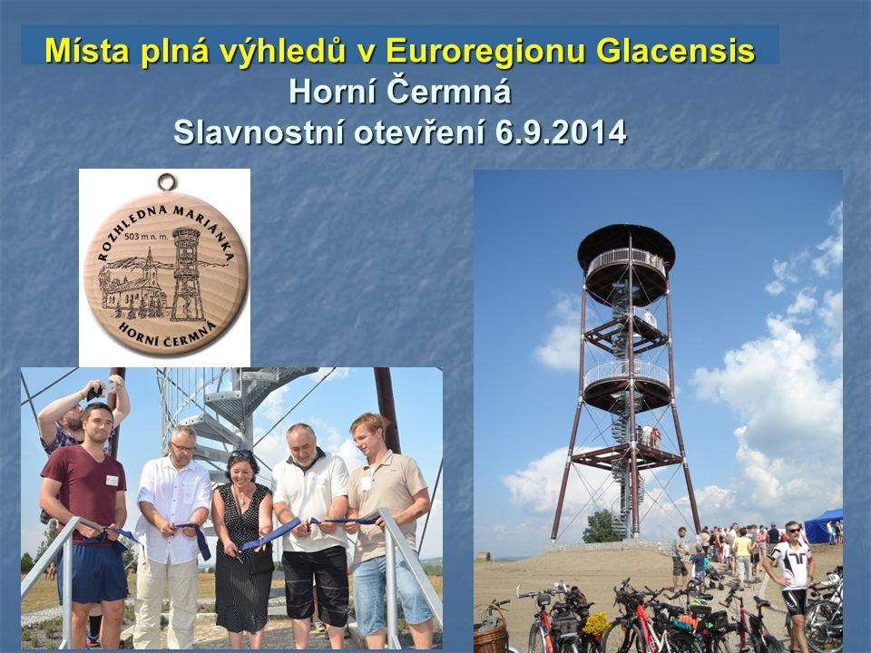 Místa plná výhledů v Euroregionu Glacensis Čáp – Teplice nad Metují Slavnostní otevření 20.9.2014