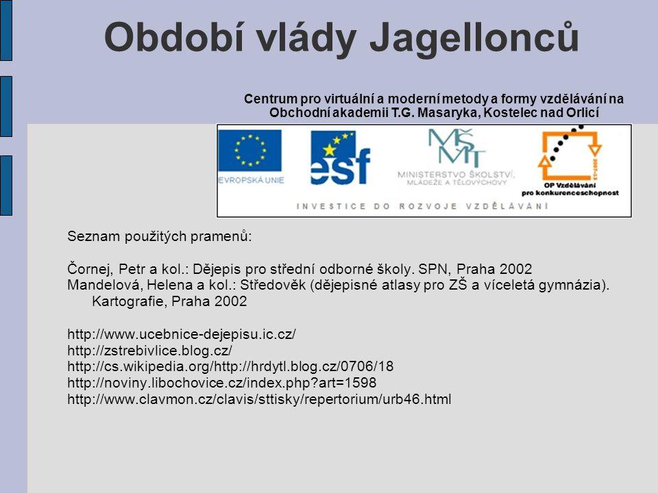 Seznam použitých pramenů: Čornej, Petr a kol.: Dějepis pro střední odborné školy.