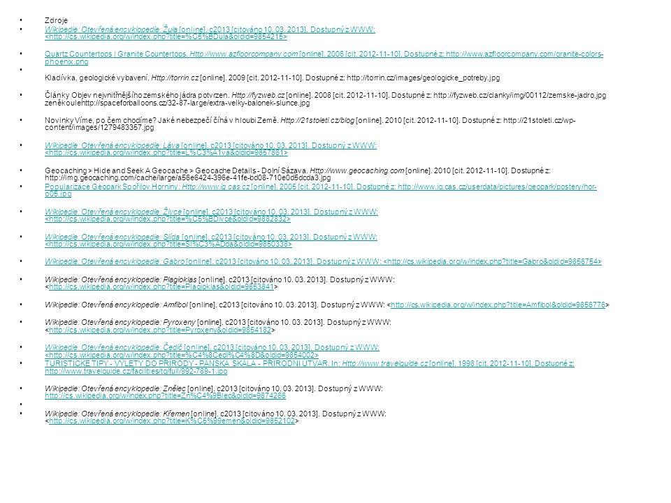 Zdroje Wikipedie: Otevřená encyklopedie: Žula [online]. c2013 [citováno 10. 03. 2013]. Dostupný z WWW: Wikipedie: Otevřená encyklopedie: Žula [online]