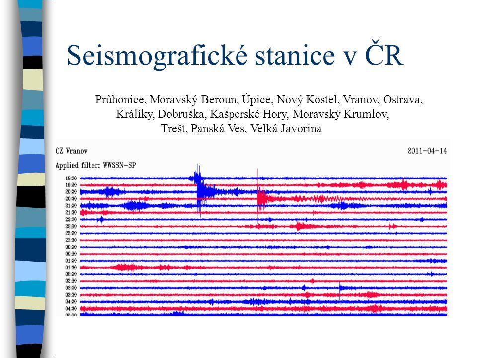 Seismografické stanice v ČR Průhonice, Moravský Beroun, Úpice, Nový Kostel, Vranov, Ostrava, Králíky, Dobruška, Kašperské Hory, Moravský Krumlov, Treš