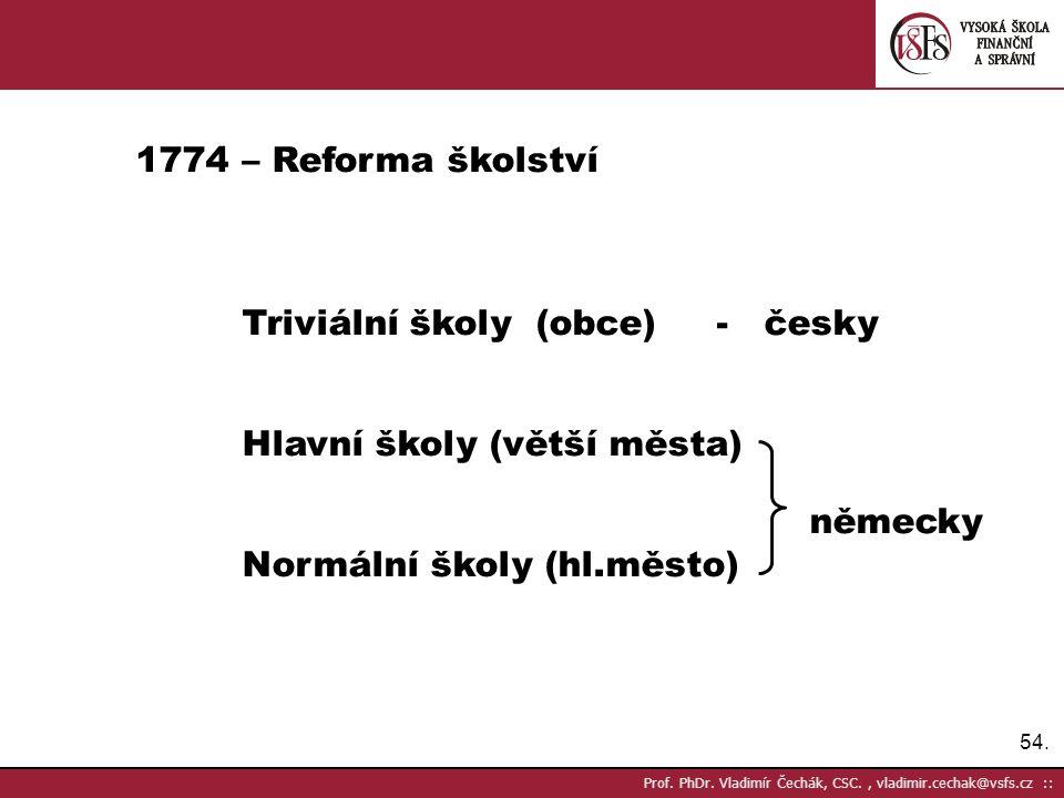 55.Prof. PhDr. Vladimír Čechák, CSC., vladimir.cechak@vsfs.cz :: Polovina XVIII.