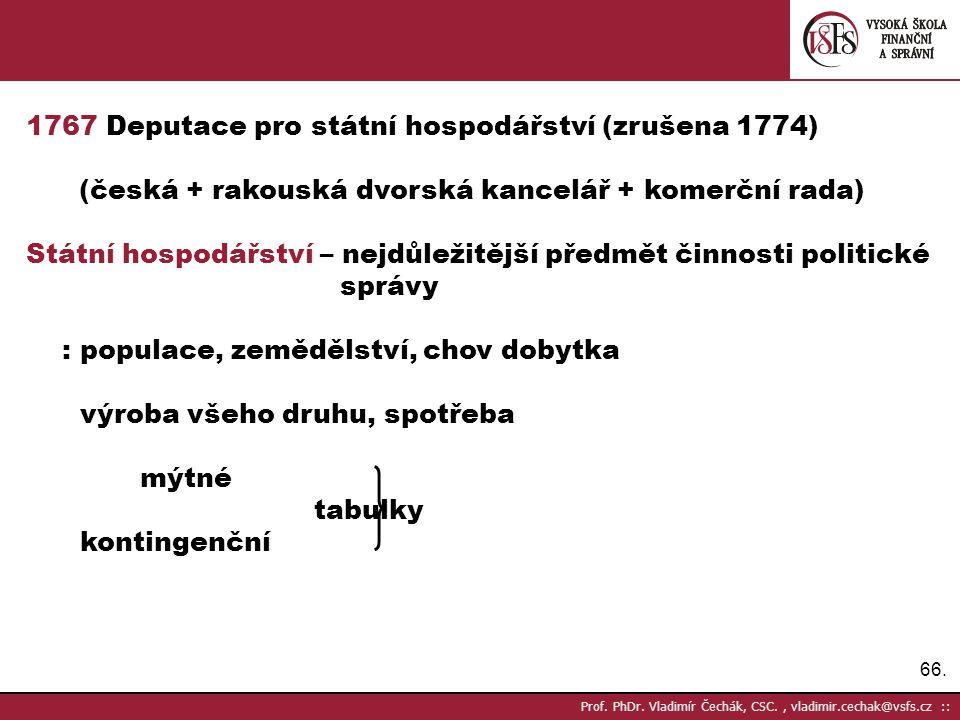 66. Prof. PhDr. Vladimír Čechák, CSC., vladimir.cechak@vsfs.cz :: 1767 Deputace pro státní hospodářství (zrušena 1774) (česká + rakouská dvorská kance