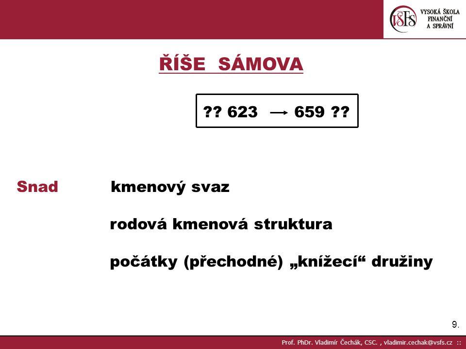 9.9.Prof. PhDr. Vladimír Čechák, CSC., vladimir.cechak@vsfs.cz :: ŘÍŠE SÁMOVA ?.
