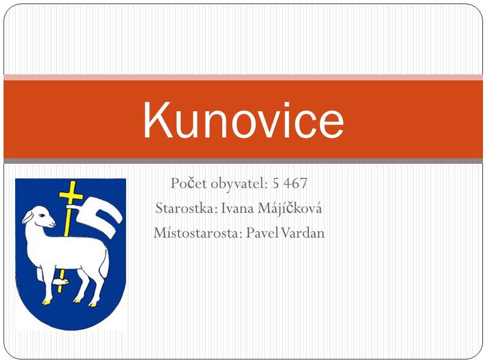 Po č et obyvatel: 5 467 Starostka: Ivana Májí č ková Místostarosta: Pavel Vardan Kunovice